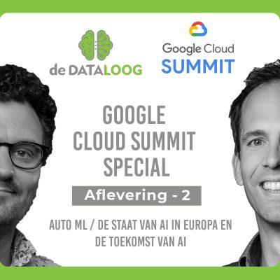 DTL Google Cloud Summit Special 2 – Auto ML en de staat van AI
